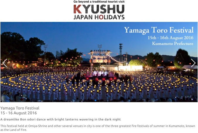 One of the three main fore festivals in Kyushu, held in August. The promotional material used by Kyushu-Japan-holidays.com refers to Kumamoto as the Land of Fire.